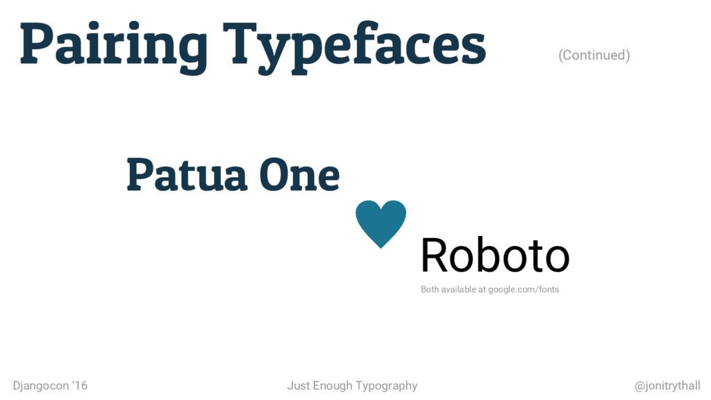 Pairing Typefaces (Continued) Djangocon '16 Jus...