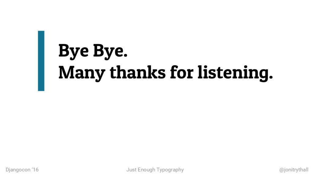 Bye Bye. Many thanks for listening. Djangocon '...