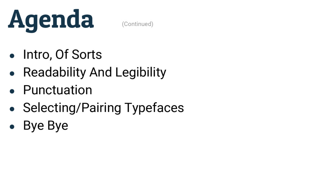 ● Intro, Of Sorts ● Readability And Legibility ...