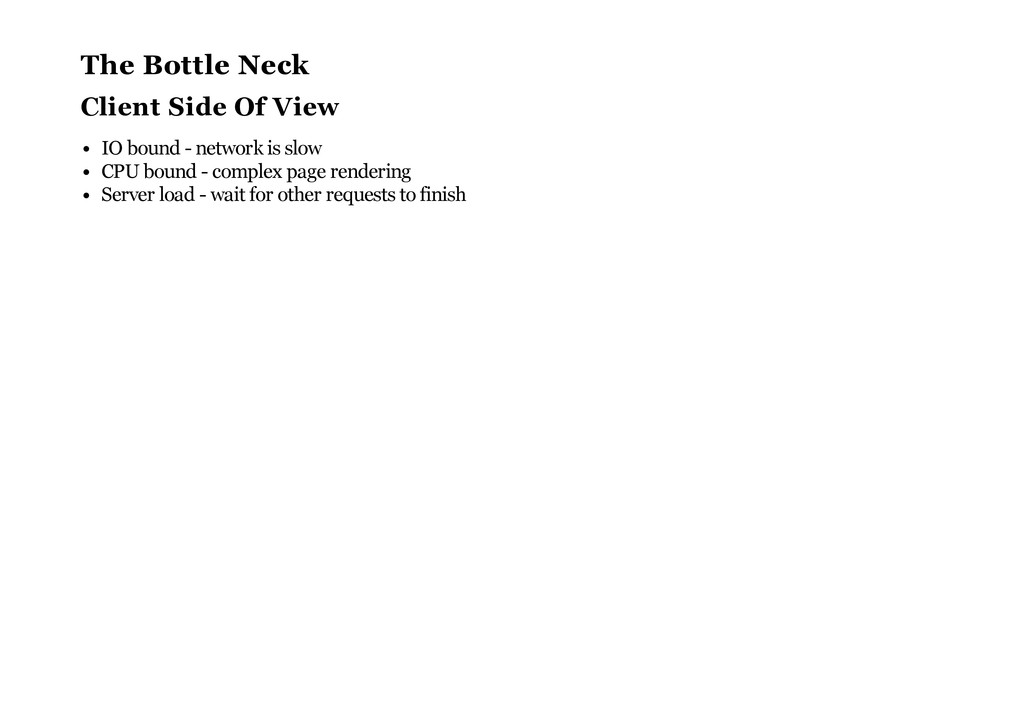 The Bottle Neck Client Side Of View IO bound - ...