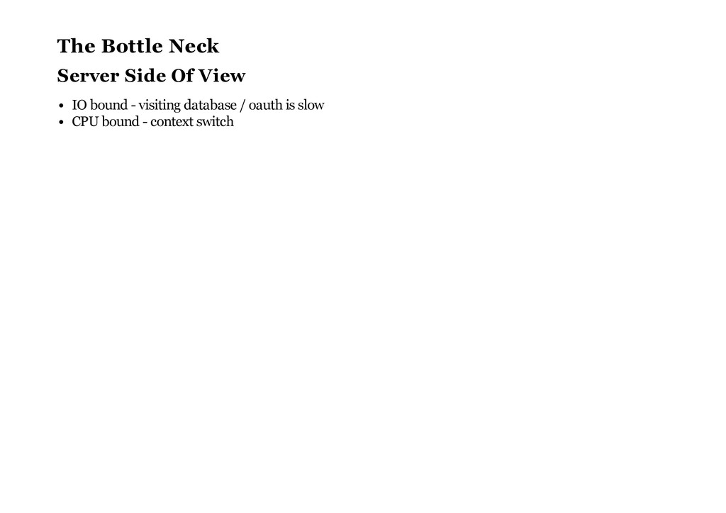 The Bottle Neck Server Side Of View IO bound - ...