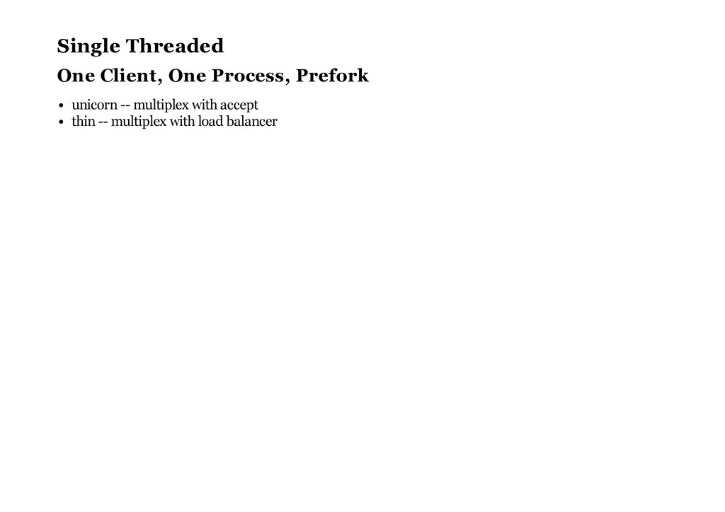 Single Threaded One Client, One Process, Prefor...