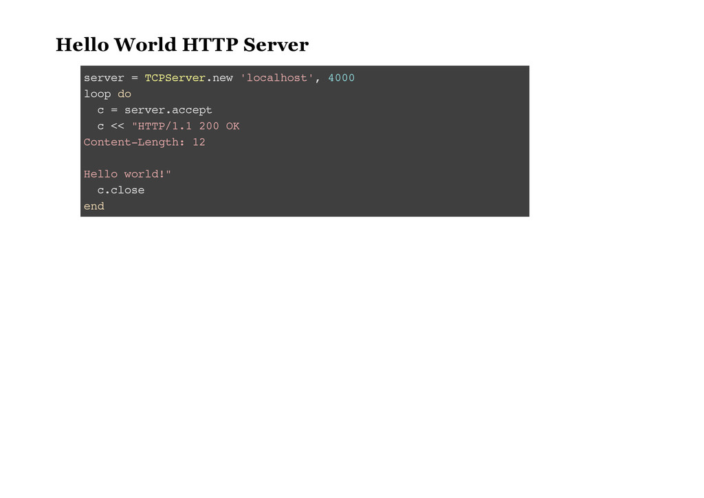 Hello World HTTP Server s e r v e r = T C P S e...