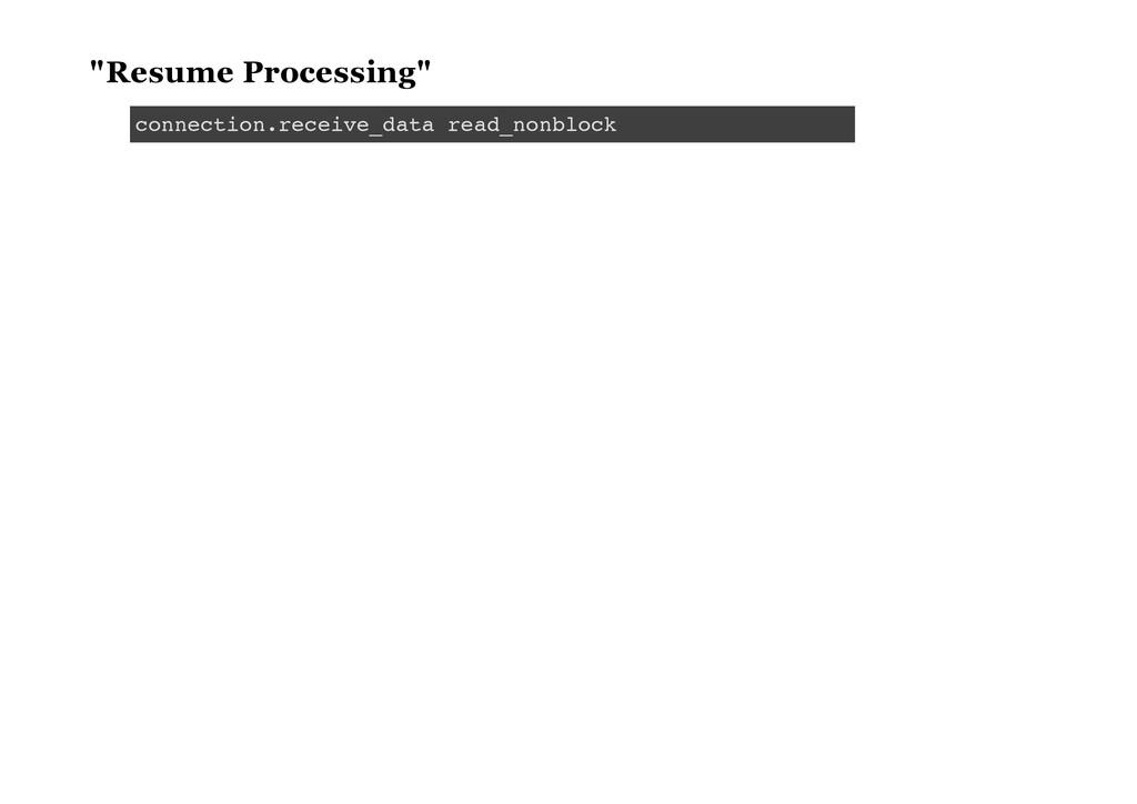 """Resume Processing"" c o n n e c t i o n . r e c..."