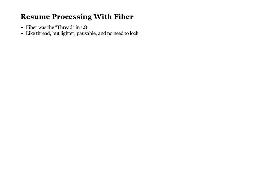 "Resume Processing With Fiber Fiber was the ""Thr..."