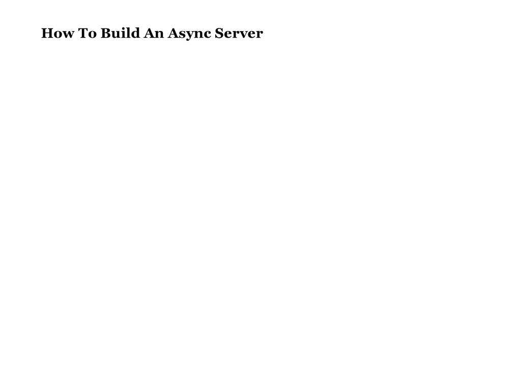 How To Build An Async Server