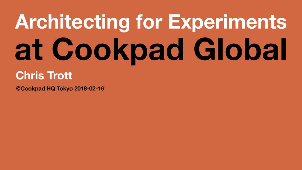 Architecting for Experiments at Cookpad Global ...