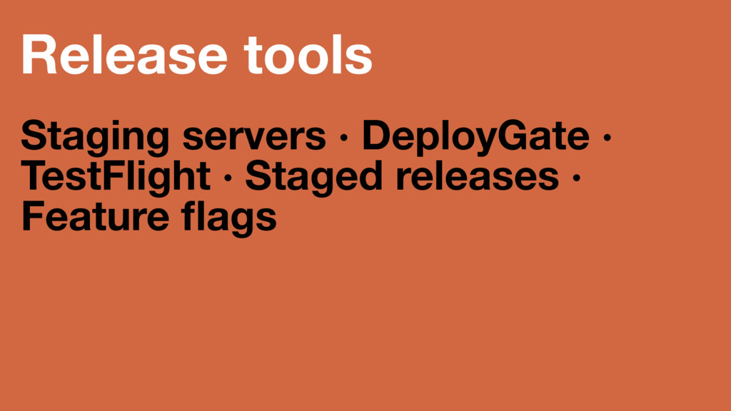 Release tools Staging servers · DeployGate · Te...