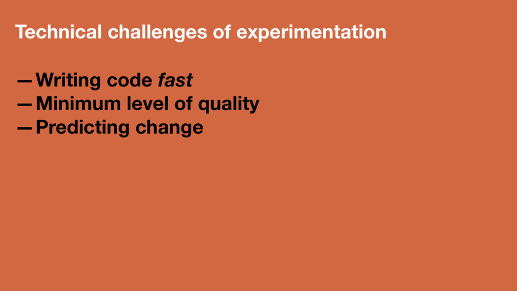 Technical challenges of experimentation —Writin...