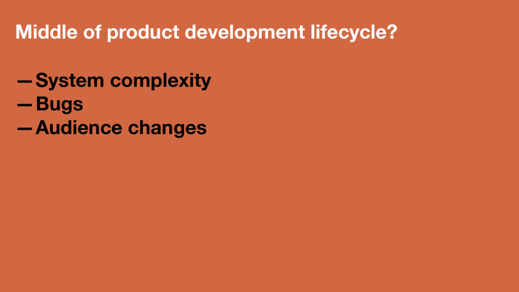 Middle of product development lifecycle? —Syste...