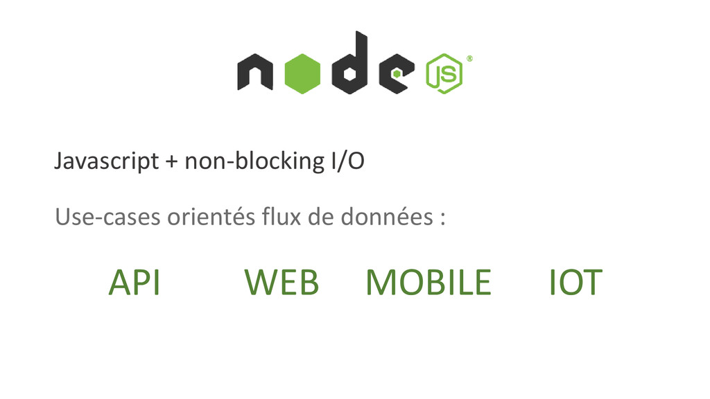 Javascript + non-blocking I/O Use-cases orienté...