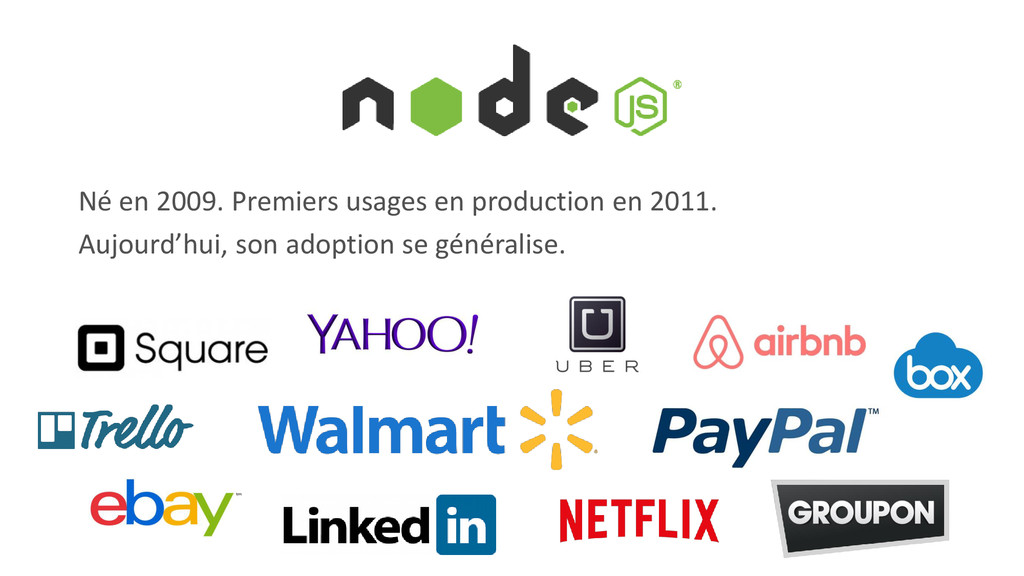 Né en 2009. Premiers usages en production en 20...
