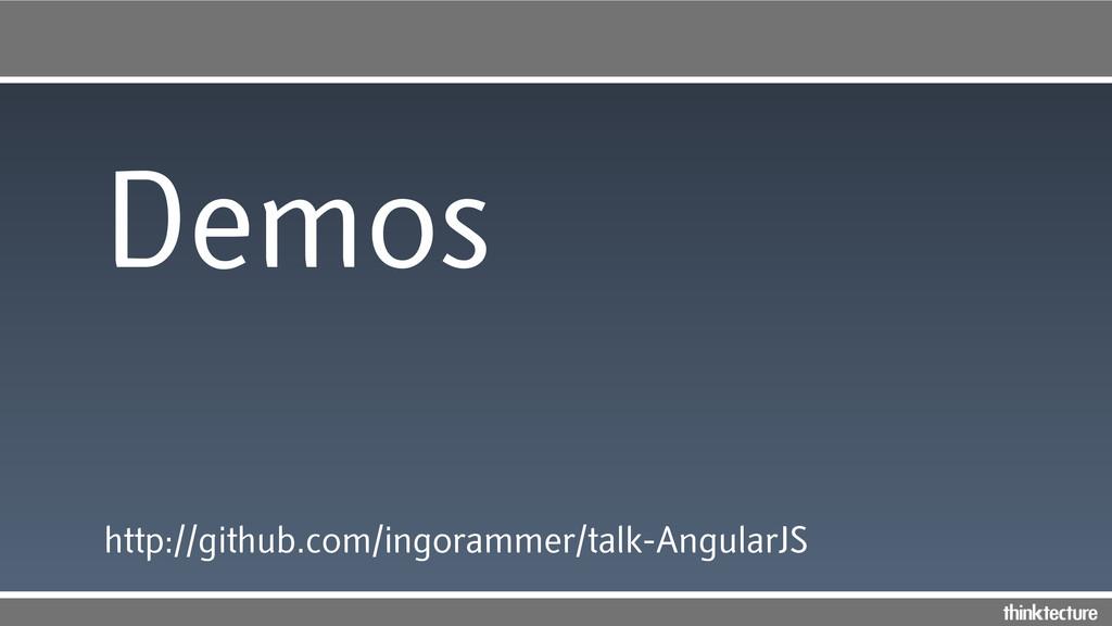 Demos http://github.com/ingorammer/talk-Angular...