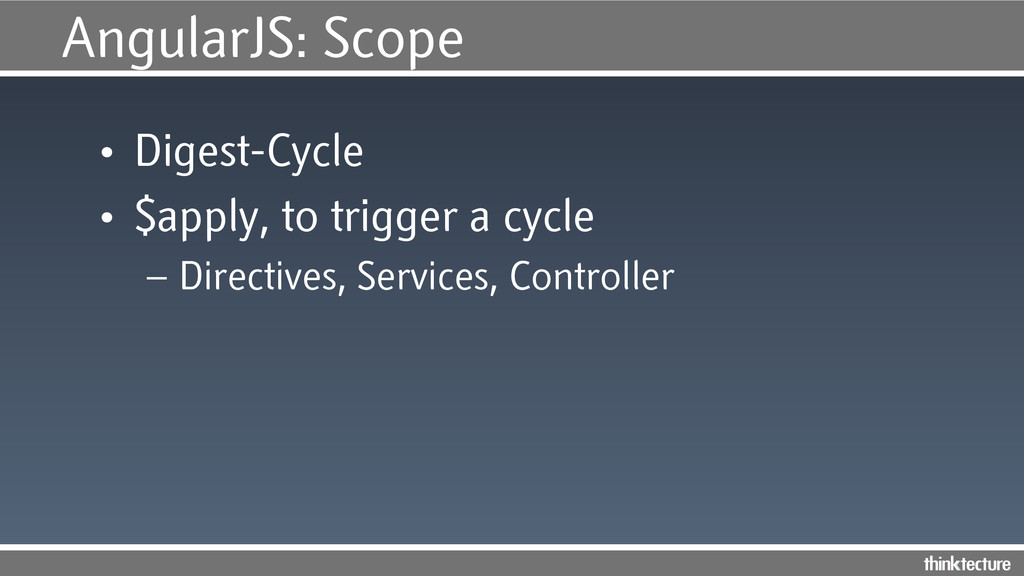 AngularJS: Scope • Digest-Cycle • $apply, to ...