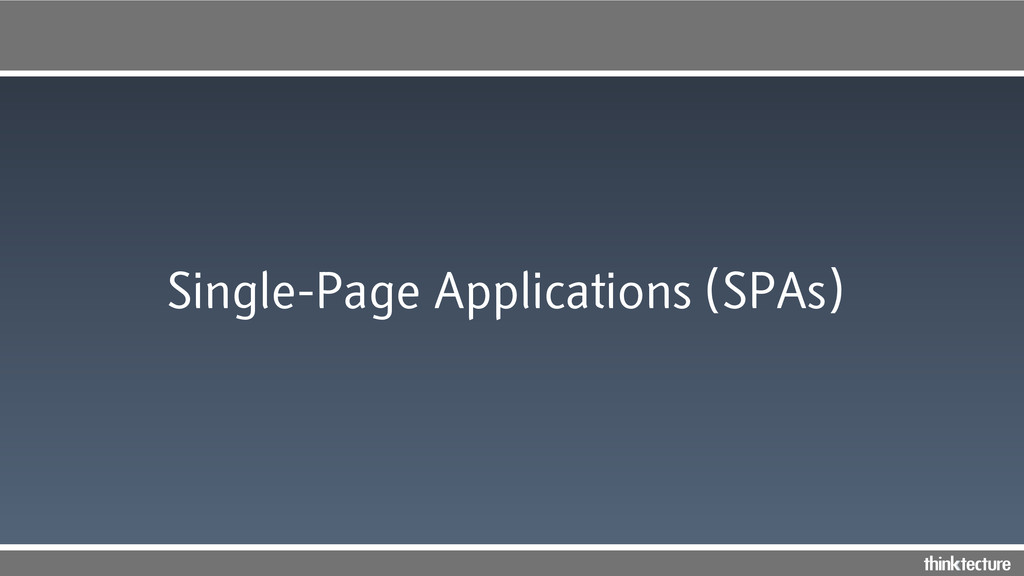 Single-Page Applications (SPAs)