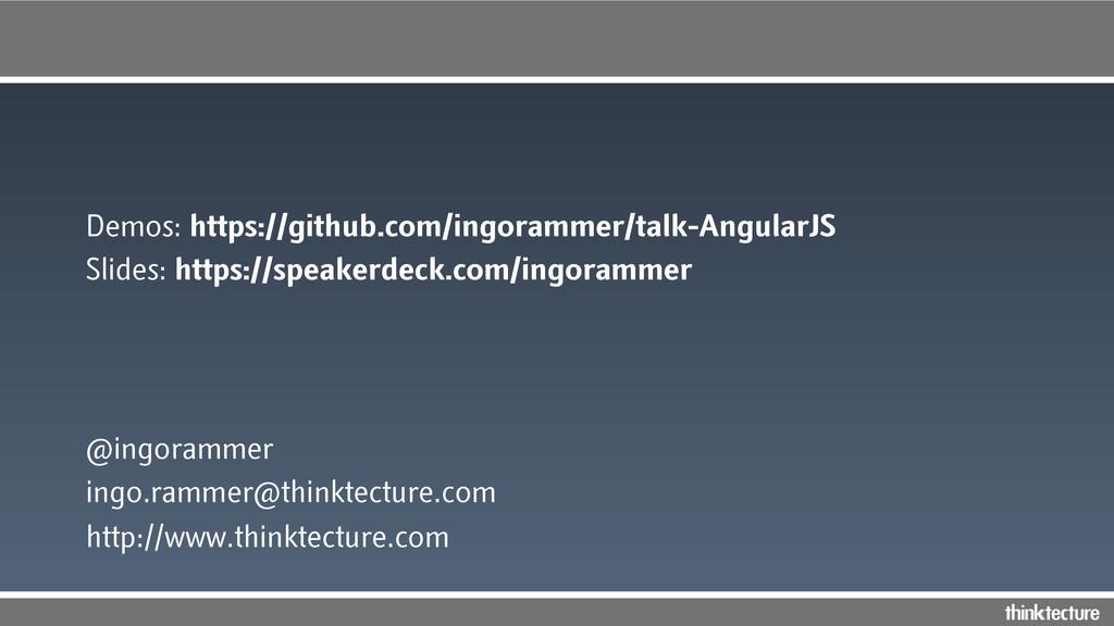 Demos: https://github.com/ingorammer/talk-Angul...