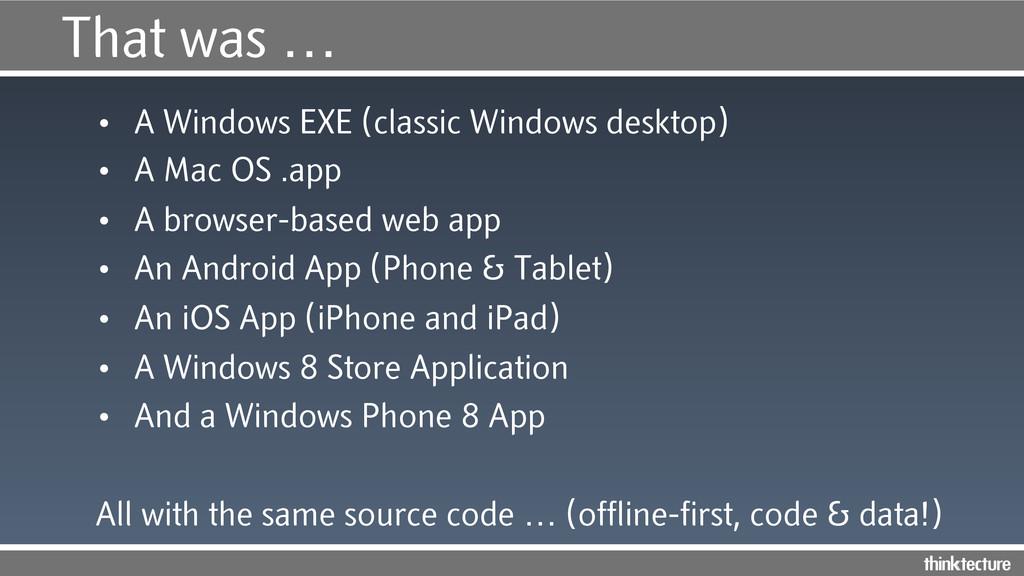 That was … • A Windows EXE (classic Windows de...