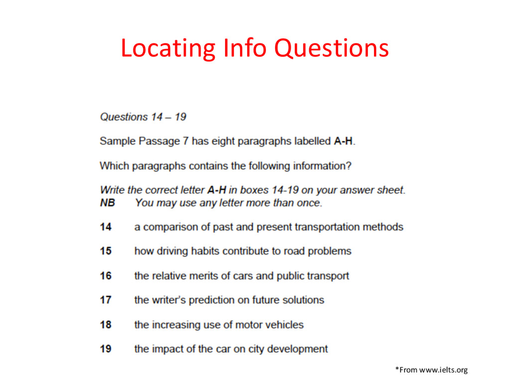 Locating Info Questions *From www.ielts.org