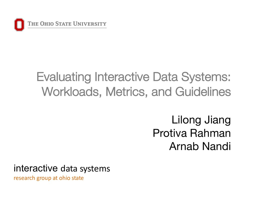 Evaluating Interactive Data Systems: Workloads,...