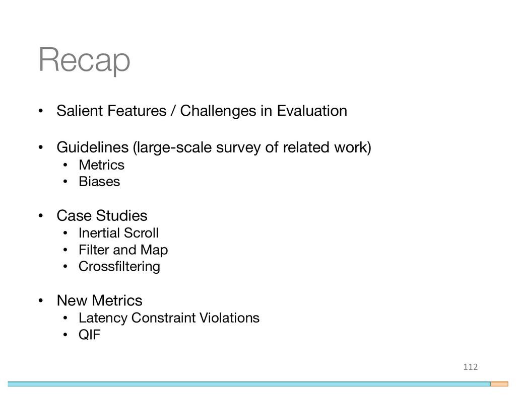 Recap • Salient Features / Challenges in Evalua...