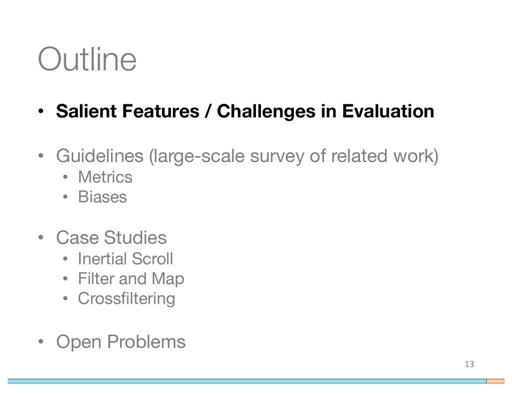Outline • Salient Features / Challenges in Eval...