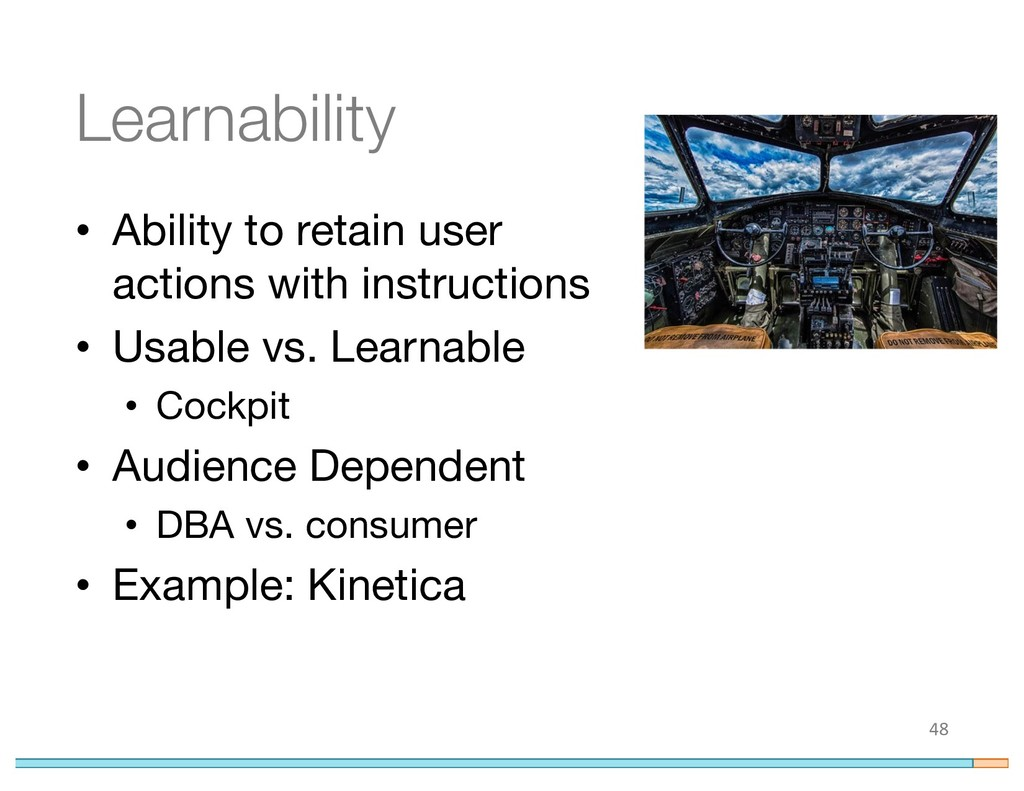 Learnability • Ability to retain user actions w...