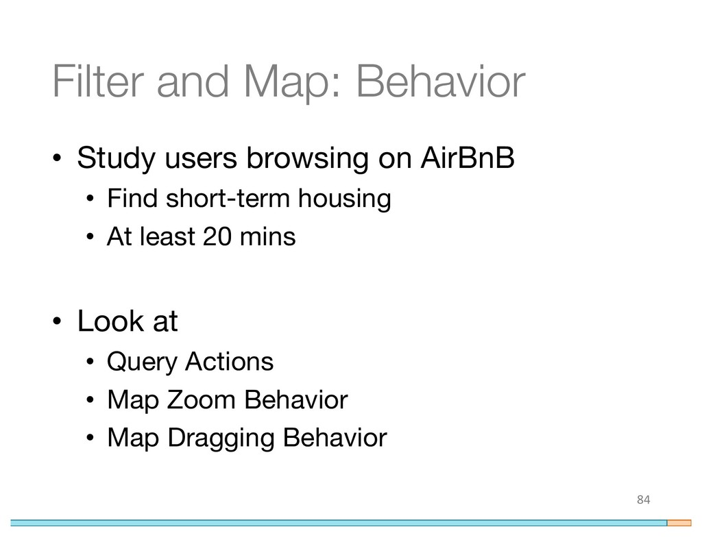 Filter and Map: Behavior • Study users browsing...