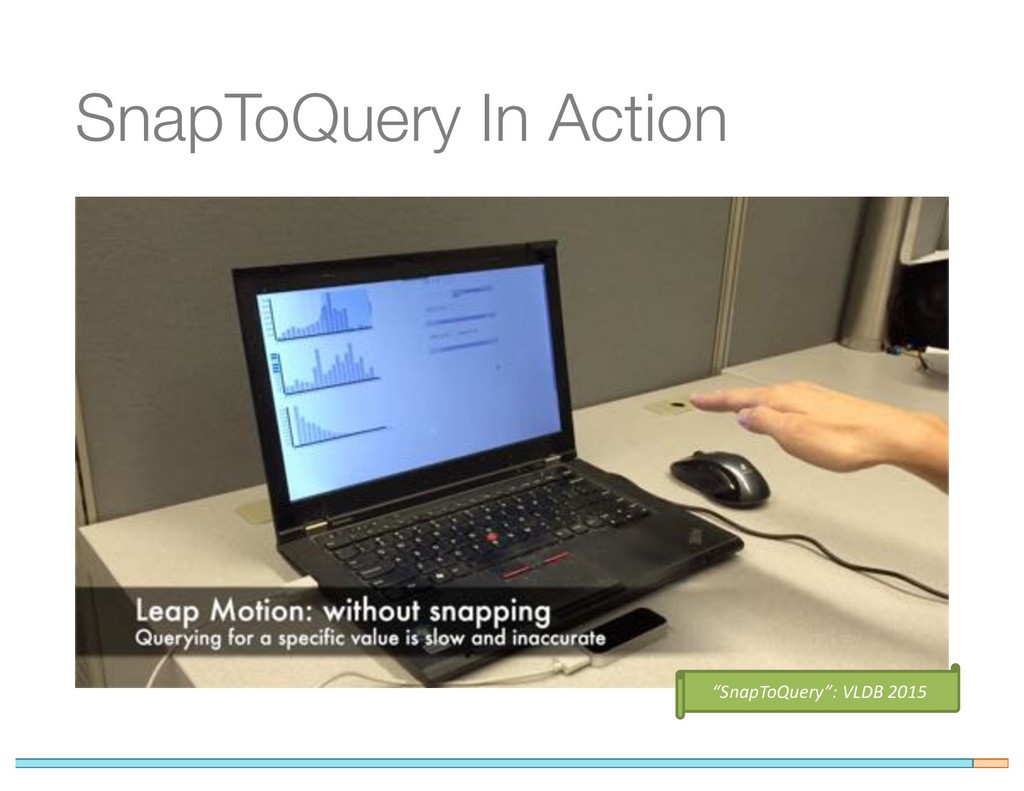 """SnapToQuery In Action """"SnapToQuery"""": VLDB 2015"""
