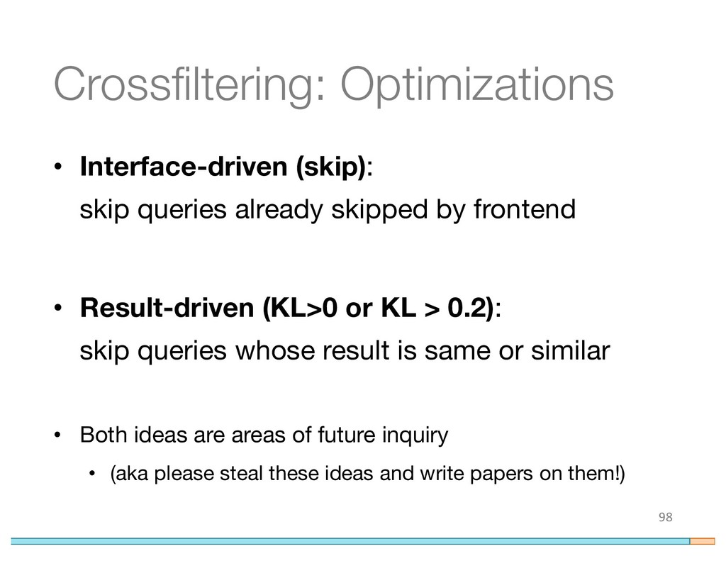 Crossfiltering: Optimizations • Interface-drive...