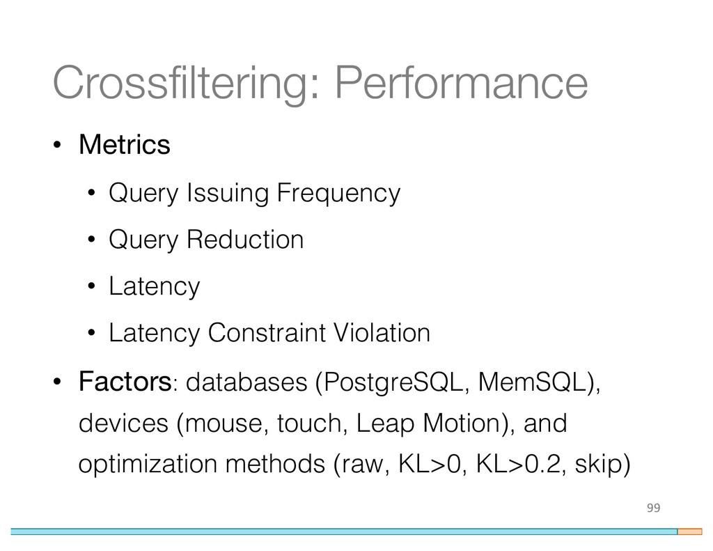 Crossfiltering: Performance • Metrics • Query I...