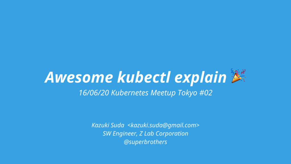 Awesome kubectl explain  16/06/20 Kubernetes Me...