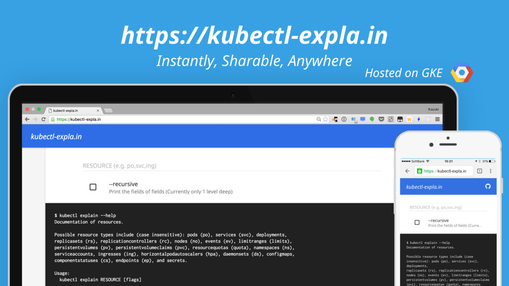 https://kubectl-expla.in Hosted on GKE Instantl...