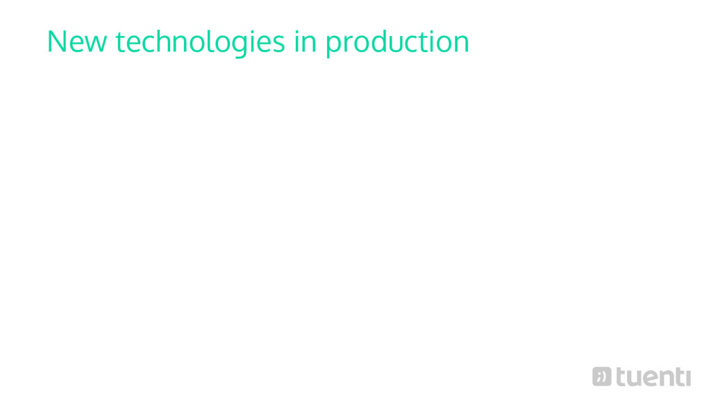 New technologies in production
