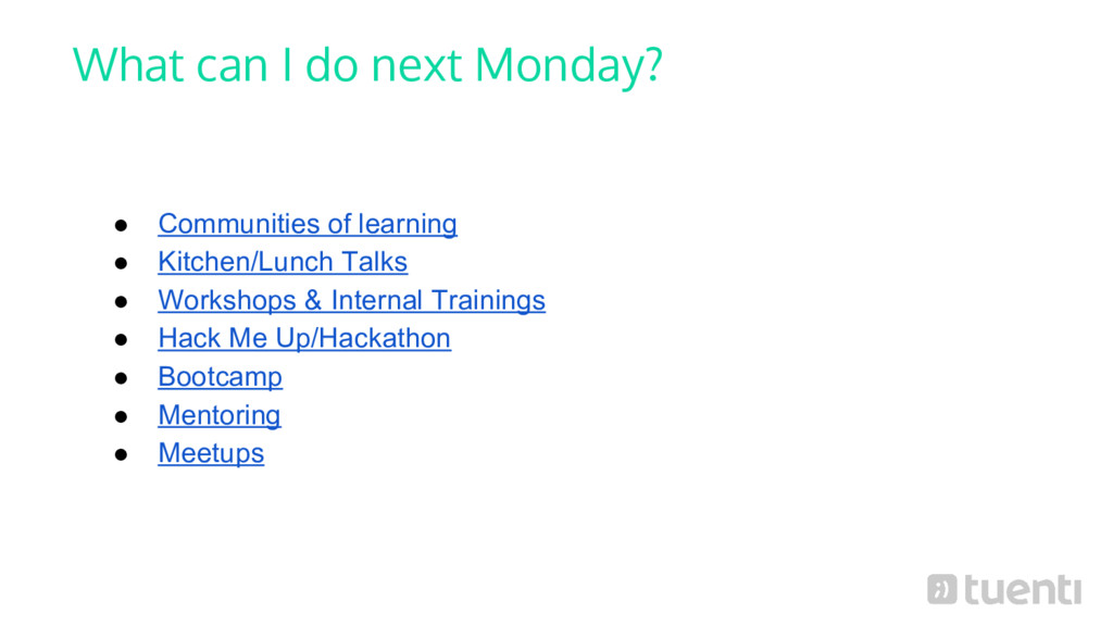 What can I do next Monday? ● Communities of lea...