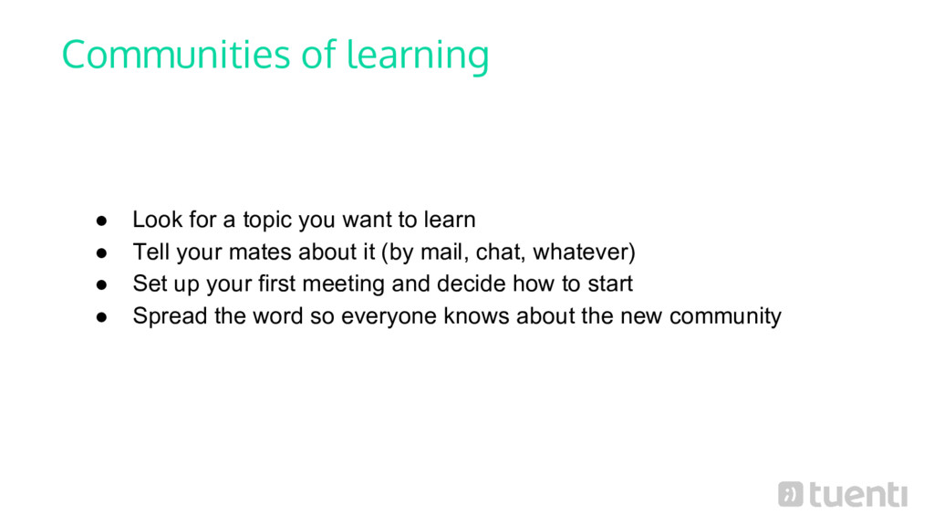 Communities of learning ● Look for a topic you ...