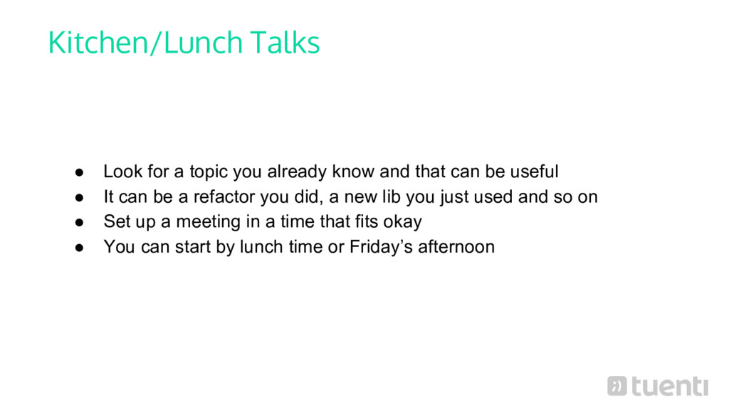 Kitchen/Lunch Talks ● Look for a topic you alre...