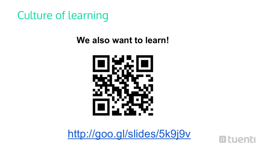 Culture of learning We also want to learn! http...