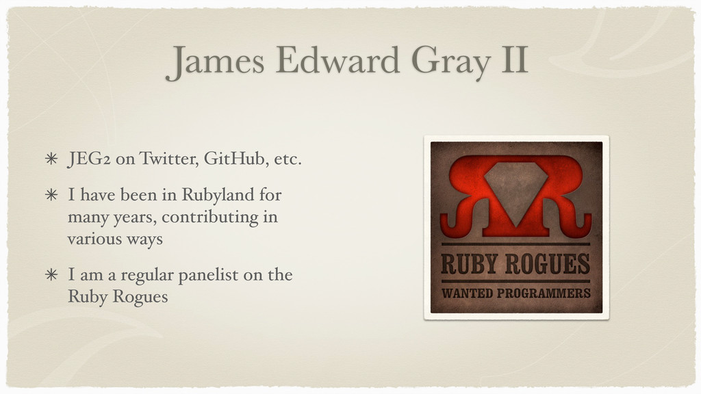 James Edward Gray II JEG2 on Twitter, GitHub, e...