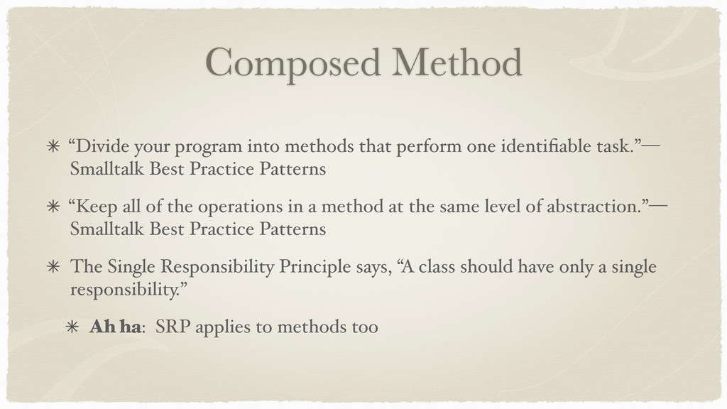 "Composed Method ""Divide your program into metho..."