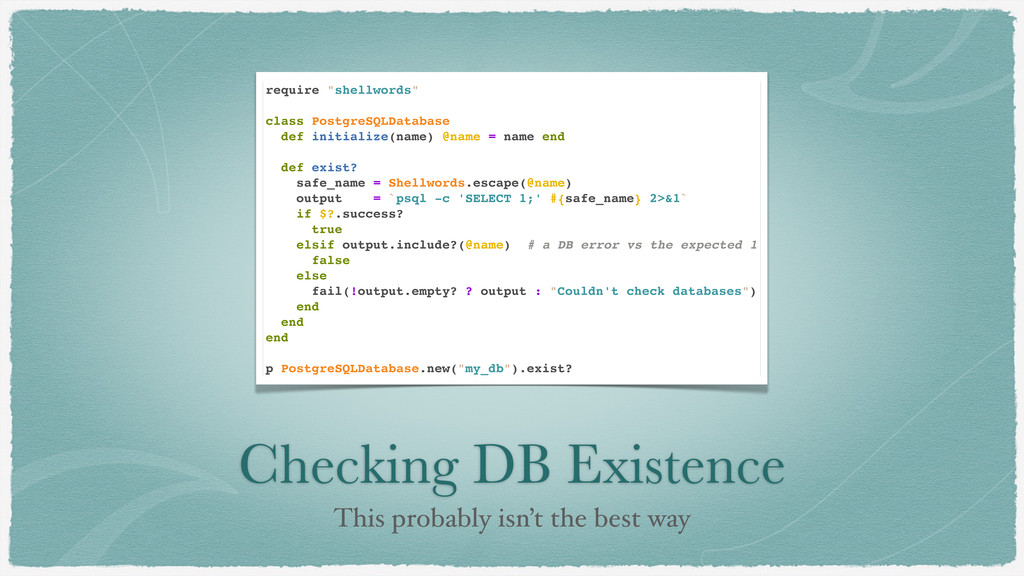 Checking DB Existence This probably isn't the b...