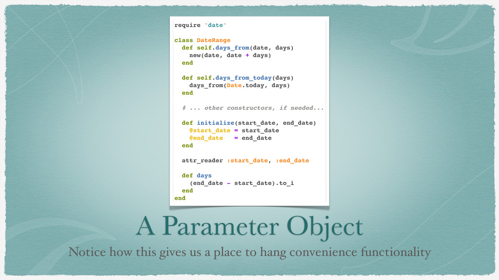 A Parameter Object Notice how this gives us a p...