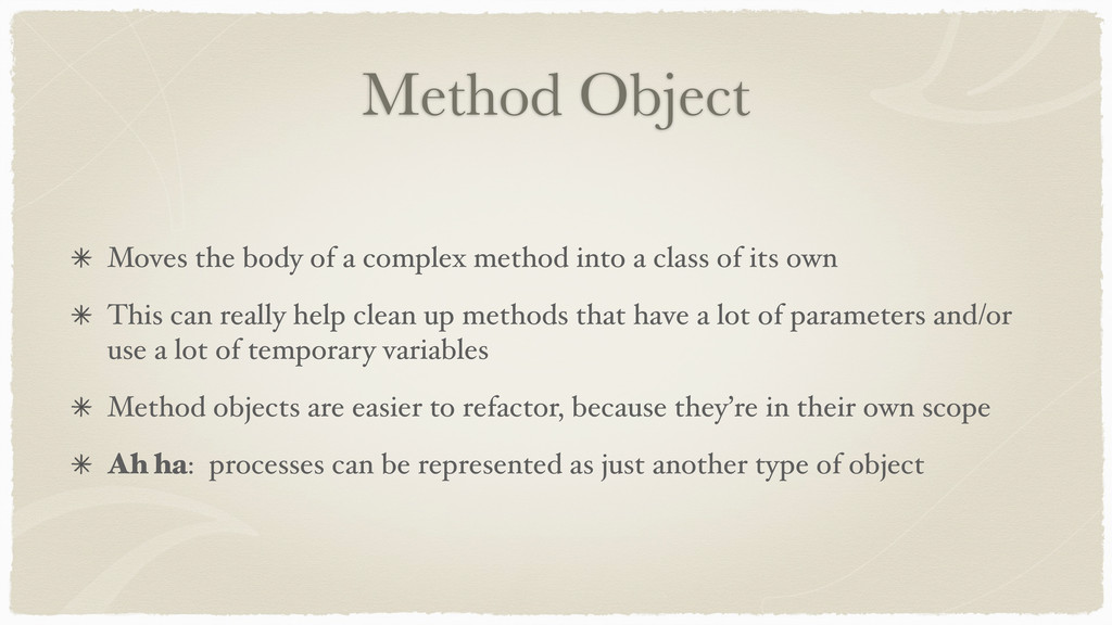 Method Object Moves the body of a complex metho...