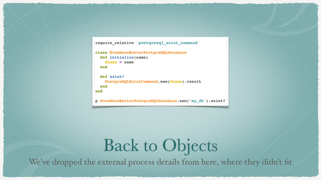 Back to Objects We've dropped the external proc...