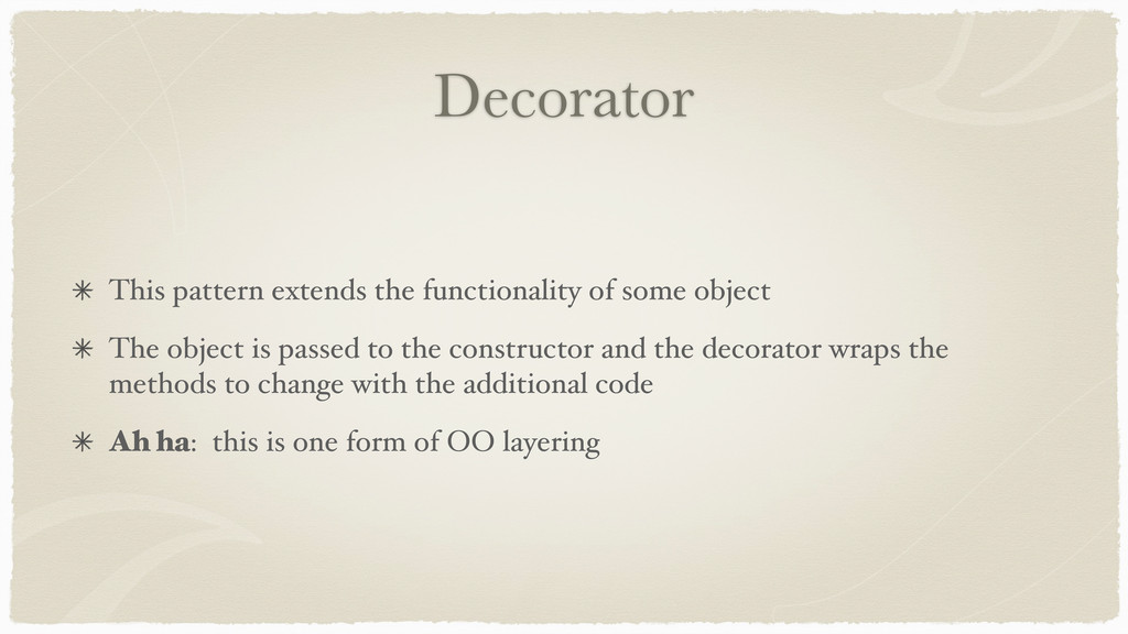 Decorator This pattern extends the functionalit...