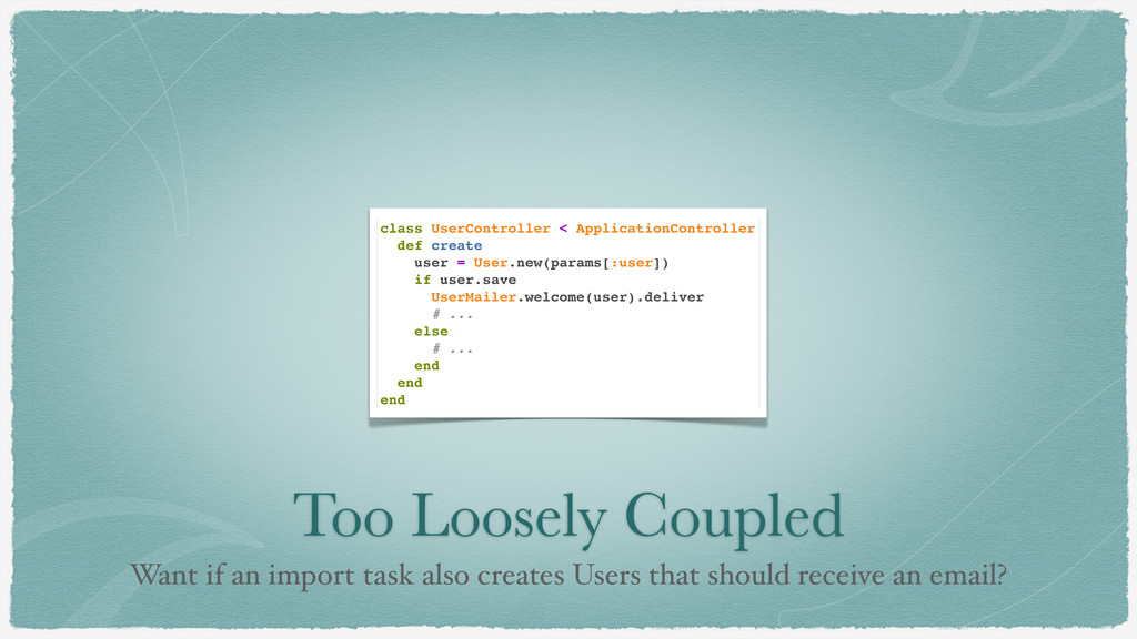 Too Loosely Coupled Want if an import task also...