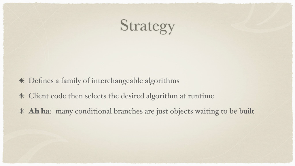 Strategy Defines a family of interchangeable alg...