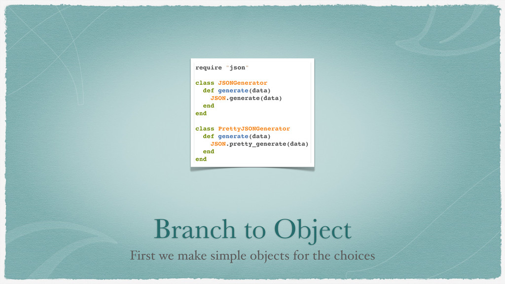 Branch to Object First we make simple objects f...