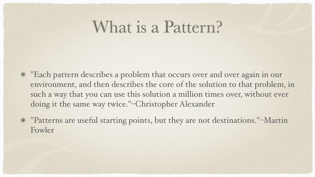 "What is a Pattern? ""Each pattern describes a pr..."