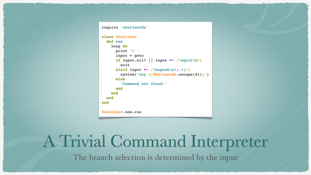 A Trivial Command Interpreter The branch select...