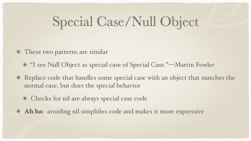 Special Case/Null Object These two patterns are...